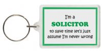 Funny Keyring - I'm a Solicitor to save time let's just assume I'm never wrong