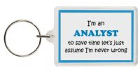 Funny Keyring - I'm an Analyst to save time let's just assume I'm never wrong