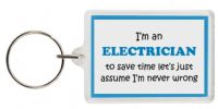 Funny Keyring - I'm an Electrician to save time let's just assume I'm never wrong