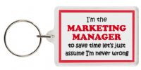 Funny Keyring - I'm the Marketing Manager to save time let's just assume I'm never wrong