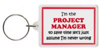 Funny Keyring - I'm the Project Manager to save time let's just assume I'm never wrong
