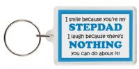 Funny Keyring - I smile because your my Stepdad I laugh because there's nothing you can do about it!