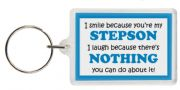 Funny Keyring - I smile because your my Stepson I laugh because there's nothing you can do about it!