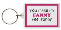 Funny Keyring - You make my FANNY feel funny